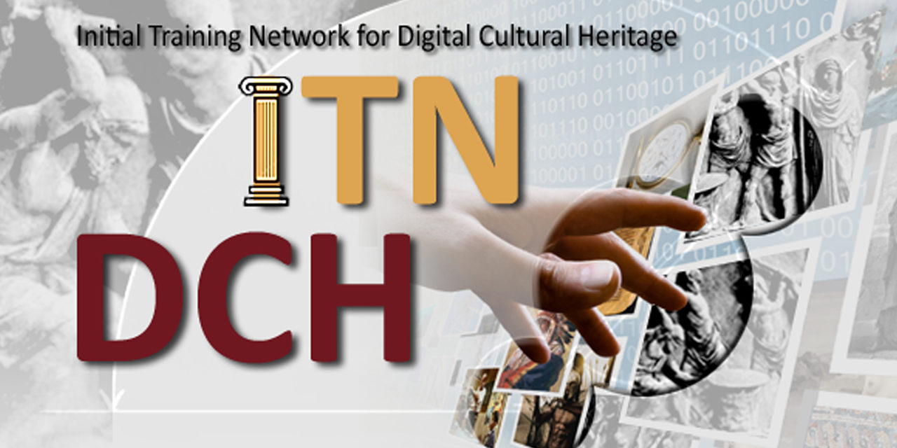 SUCCESSFUL STORY: ITN-DCH FINAL CONFERENCE ON DIGITAL CULTURAL HERITAGE