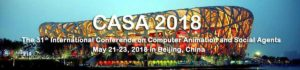 The 31st Conference In Computer Animation and Social Agents-CASA2018 @ Beijing