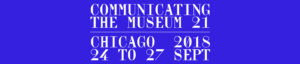 Communicating the Museum – CTM18 Chicago