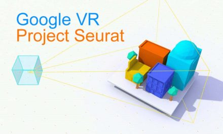 Google VR – Project Seurat