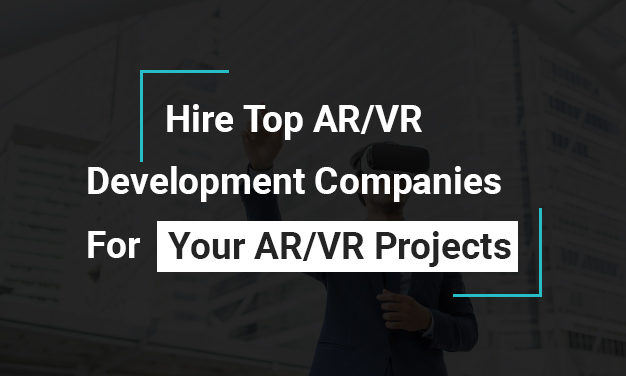 Top 10 AR/VR Development Companies 2019