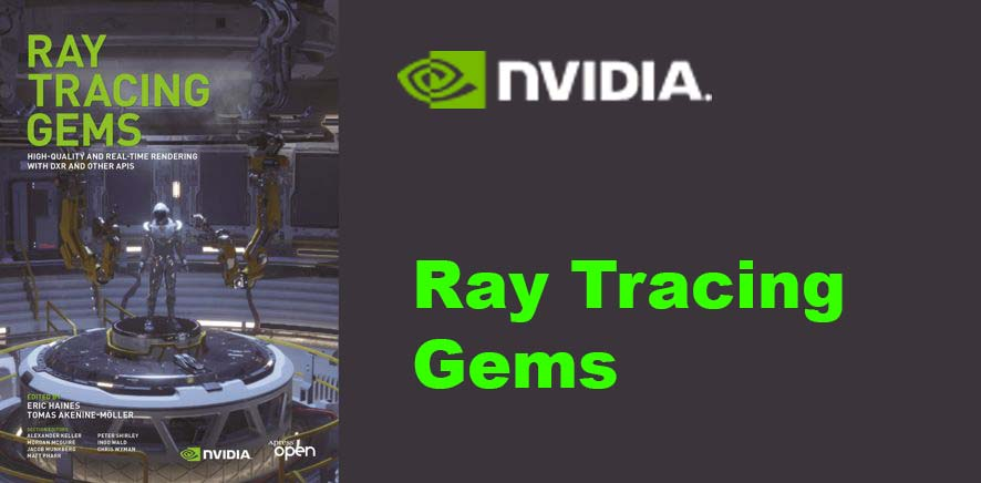 NVidia book release on realtime raytracing : Ray Tracing Gems